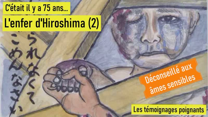 C'était il y a 75 ans l'enfer d'Hiroshima 2