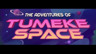 The Adventures of Tumeke Space - Opening Titles Teaser