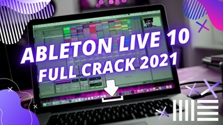 FREE🔥DOWNLOAD and INSTALL Crack Ableton Live 10🔥(Windows/MAC OS) Working 2021