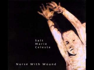 Nurse With Wound - Salt Marie Celeste