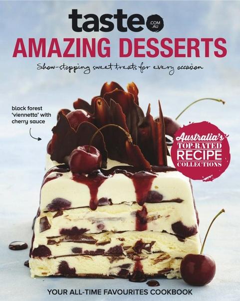taste com au - Amazing deserts