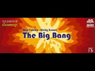 Max Fabian, Nicky Grown - The Big Bang PREVIEW