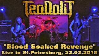 TEODOLIT Blood Soaked Revenge, Live in