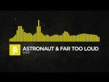 Electro - Astronaut Far Too Loud - War