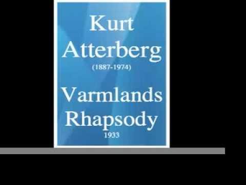 Kurt Atterberg (1887-1974) : Varmlands Rhapsody (1933)