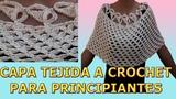 Capa a crochet - muy facil y rapido - how to knit a crochet cape