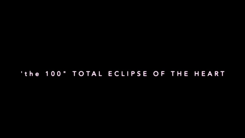 The 100 Cast Musical Bonnie Tyler Total Eclipse of the Heart