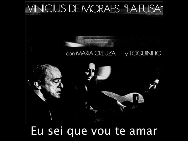 Eu sei que vou te amar Vinicius de Moraes La Fusa con Maria Creuza y Toquinho