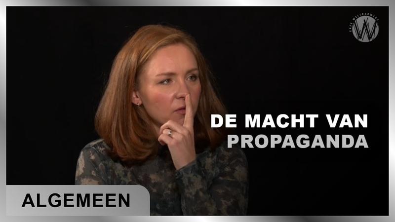 De macht van propaganda is dat je de waarheid niet meer herkend Sietske Bergsma