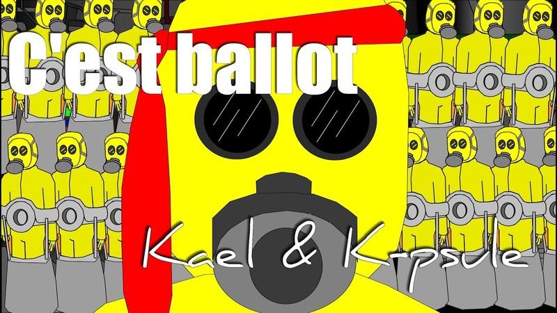 C'est ballot Kael K psule