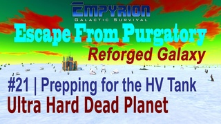 Empyrion Version 1.x | E21 | Escape From Purgatory - Reforged Galaxy | Ultra Hard Dead Planet Start