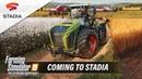 Farming Simulator 19 Official Stadia Connect Trailer