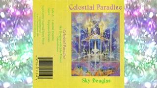 Sky Douglas – Celestial Paradise [Full Album New Age Music Cassette]