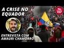 A crise no Equador: entrevista com Amauri Chamorro
