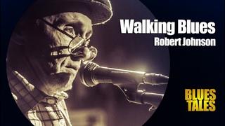 Robert JOHNSON - Walking BLUES (by Alexander Tigana)