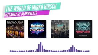 The World of Mirko Hirsch MEGAMIX by Blohmbeats (2020) ITALO DISCO New Generation