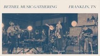 Bethel Music GATHERING   Franklin, TN