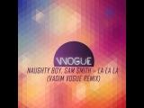 Naughty Boy, Sam Smith La La La (Vadim Vogue remix)