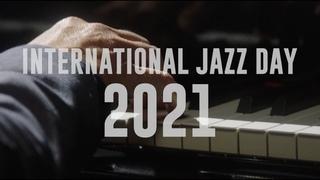 2021 International Jazz Day Virtual Global Concert