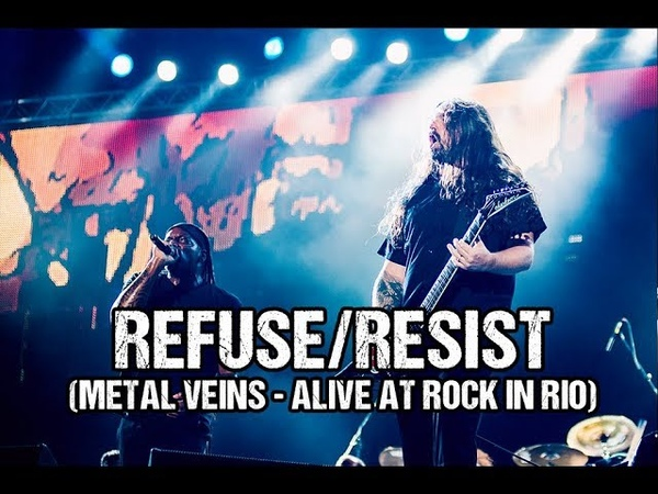 Sepultura - Refuse/Resist (Metal Veins - Alive at Rock in Rio) [feat. Les Tambours du Bronx]