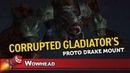 Corrupted Gladiator's Proto Drake Mount