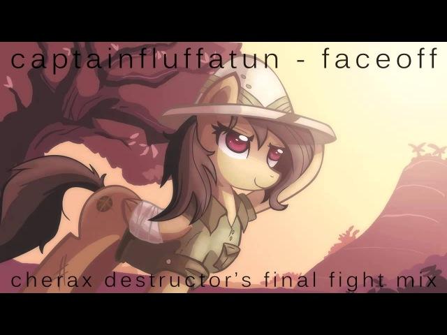 CaptainFluffatun Faceoff Cherax Destructor's Final Fight Mix