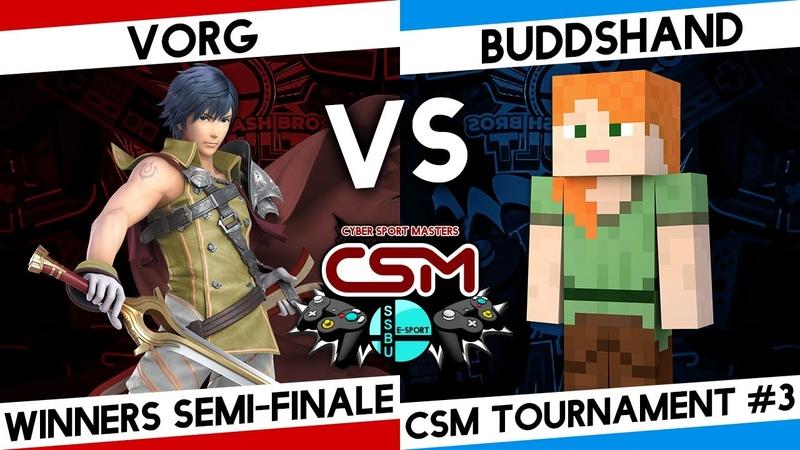 SSBU CSM tournament 3 winners semi final Vorg Хром vs Buddshand Стив