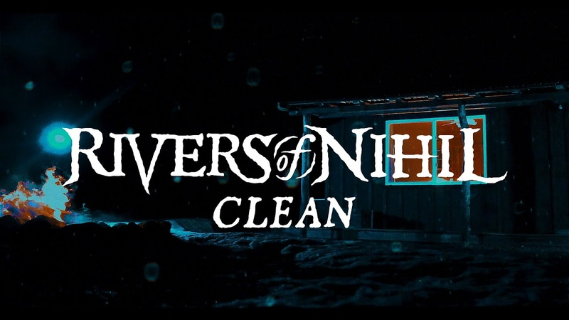 Rivers of Nihil Clean OFFICIAL VIDEO