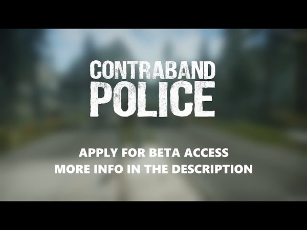 Contraband Police Join the Closed Beta