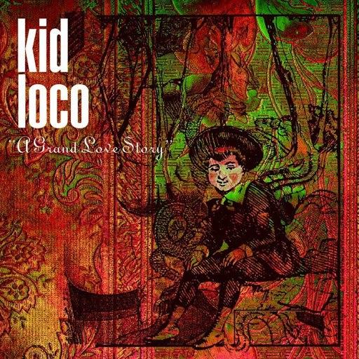 kid loco альбом A Grand Love Story