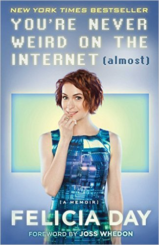 Felicia Day - You 39 re Never Weird on the Internet Almost - A Memoir retail  epub