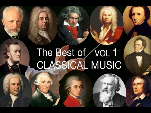The Best of Classical Music Vol I: Mozart Bach Beethoven Chopin Brahms Handel Vivaldi Wagner