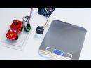 Как сделать и откалибровать весы из Arduino HX711 и тензодатчика