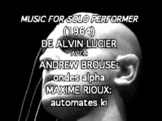 Re-interpretation of Alvin Lucier: Andrew Brouse & Maxime Rioux  - Music for Solo Performer 1999