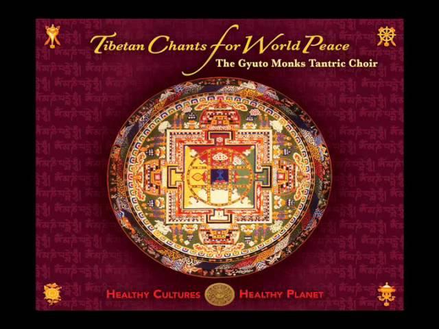 Gyuto Monks Tantric Choir Tibetan Chants for World Peace