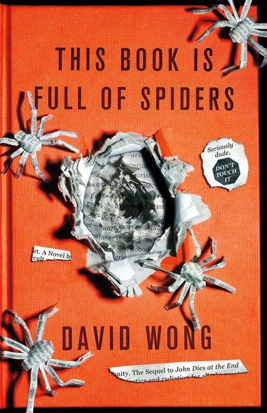 This Book Is Full of Spiders (John Dies at the End #2)