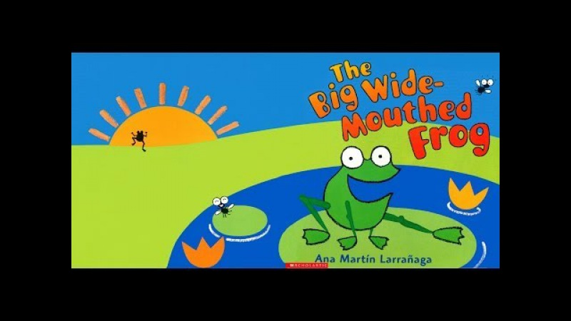 The Big Wide Mouthed Frog Illustrated by Ana Martin Larranaga Grandma Annii's Storytime