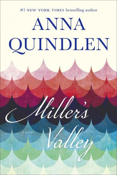Anna Quindlen - Millers Valley