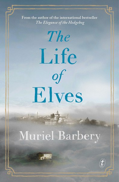 Muriel Barbery - The Life of Elves (retail) (epub)