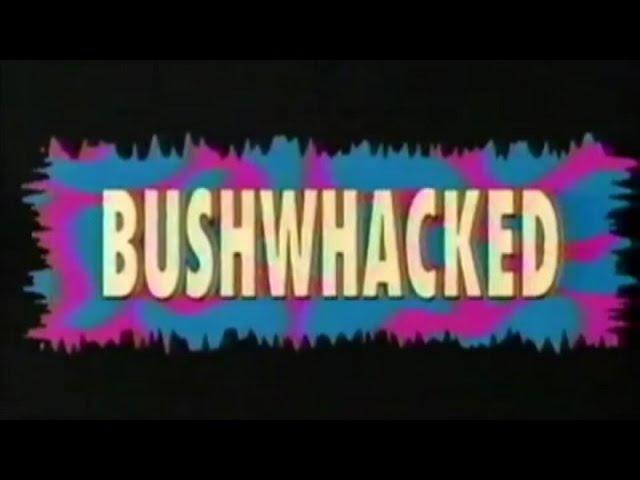 The Cinema Snob: BUSHWHACKED
