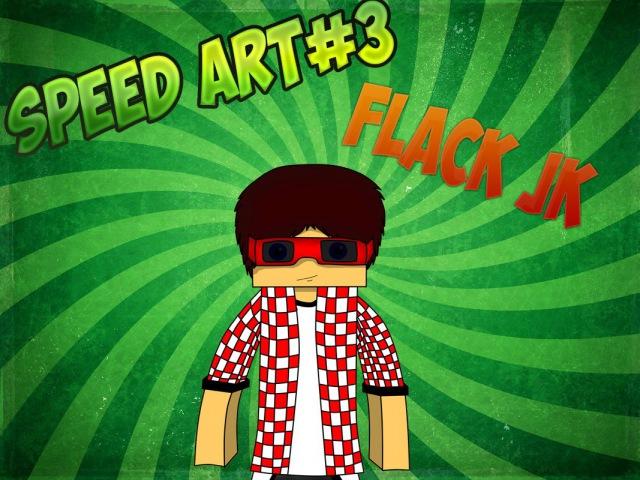Speed art 3 Flack Jk