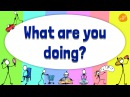 Present Continuous Verb Chant - What Are You Doing? - Pattern Practice 1