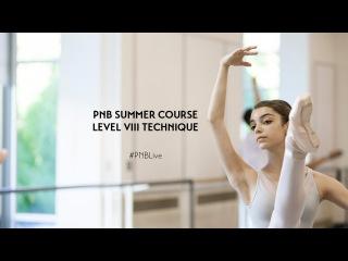 PNB Summer Course 2016 -  Full Ballet Class LIVE - Level VIII