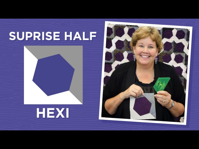 Make a Surprise Half Hexi Quilt with Jenny Doan of Missouri Star Video Tutorial