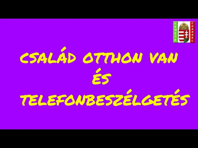Венгерский язык Урок 24 - Család otthon van és Telefonbeszélgetés