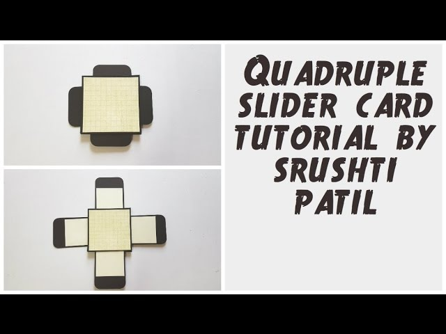 Quadruple Slider Card Tutorial 4 Sided Slider Card By Srushti Patil Explosion box Cards
