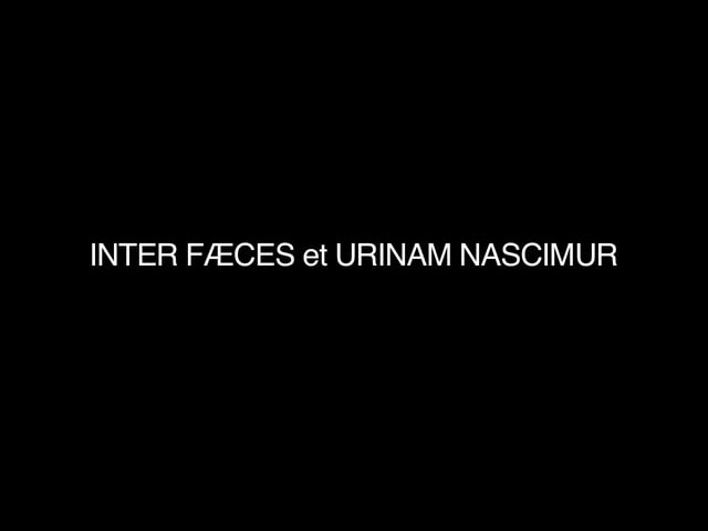 CONY SAEIO Inter fæces et urinam nascimur