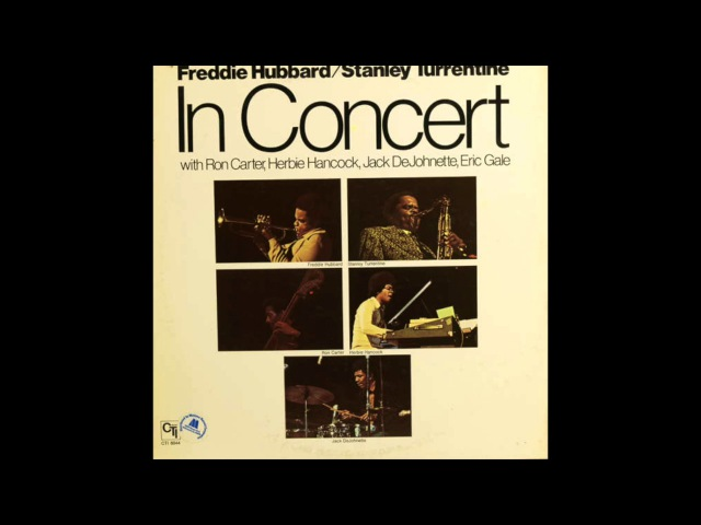 Freddie Hubbard Stanley Turrentine – In Concert: Volume 1 2 /1973 (Full Album)