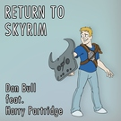 Обложка Return to Skyrim - Dan Bull feat. Harry Partridge