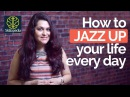 How to JAZZ UP your life every day? - Skillopedia video for Personality Development